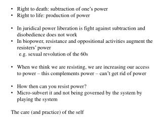Right to death: subtraction of one's power Right to life: production of power