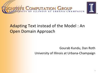 Adapting Text instead of the Model : An Open Domain Approach