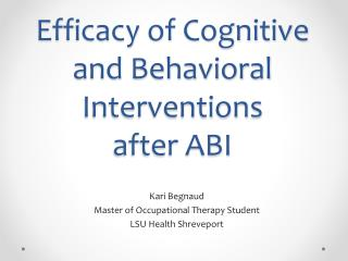 Efficacy of Cognitive and Behavioral Interventions        after ABI