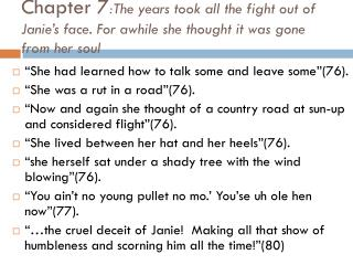 """""""She had learned how to talk some and leave some""""(76). """"She was a rut in a road""""(76)."""