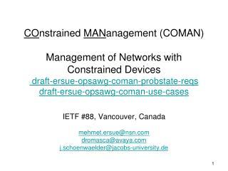 IETF #88, Vancouver, Canada mehmet.ersue@nsn.com dromasca@avaya.com