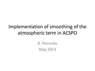 Implementation of smoothing of the atmospheric term in ACSPO