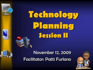 Technology Planning Session II