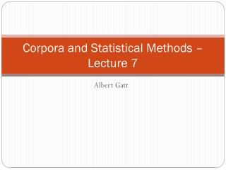 Corpora and Statistical Methods – Lecture 7