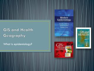 GIS and Health Geography