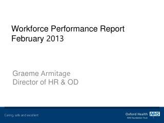 Workforce Performance Report February  2013
