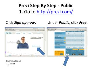 Prezi  Step By Step - Public 1.  Go to  http://prezi.com/