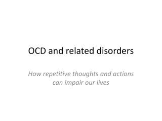 OCD and related disorders