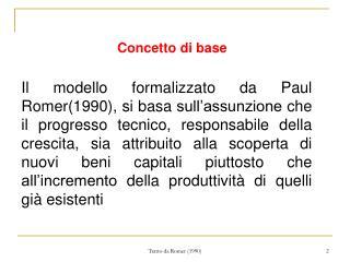 Il modello che presenteremo oggi attribuisce al progresso tecnico il ruolo di motore della crescita