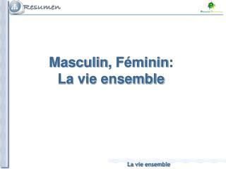 Masculin ,  Féminin : La  vie ensemble