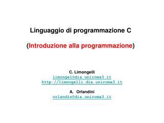 Linguaggio di programmazione C  Introduzione alla programmazione