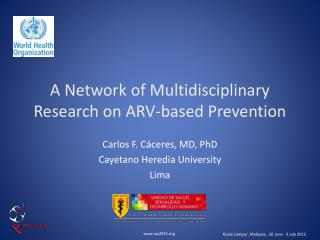 A Network of  Multidisciplinary Research on  ARV- based Prevention