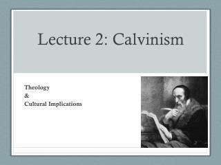 Lecture 2: Calvinism