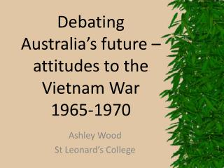 Debating Australia's future – attitudes to the Vietnam War 1965-1970