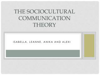The Sociocultural Communication Theory
