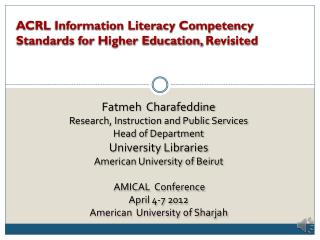 ACRL Information Literacy Competency Standards for  Higher Education,  Revisited