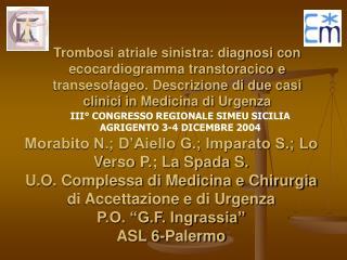 Morabito N.; D Aiello G.; Imparato S.; Lo Verso P.; La Spada S. U.O. Complessa di Medicina e Chirurgia di Accettazione e