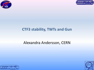 CTF3 stability, TWTs and Gun