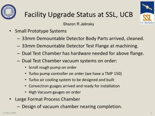 Facility Upgrade Status at SSL, UCB
