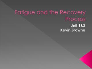 Fatigue and the Recovery Process