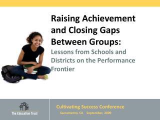 Cultivating Success Conference                   Sacramento, CA    September, 2009
