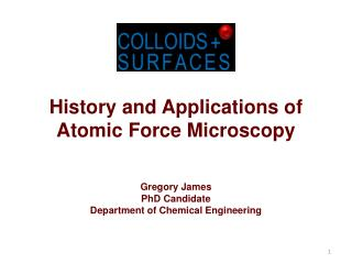 History and Applications of  Atomic Force Microscopy