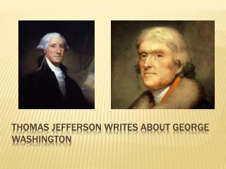 Thomas Jefferson writes about George Washington