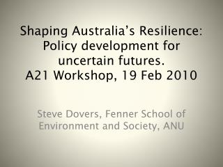 Steve Dovers,  Fenner  School of Environment and Society, ANU