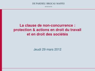 La clause de non-concurrence:  protection & actions en droit du travail  et en droit des sociétés