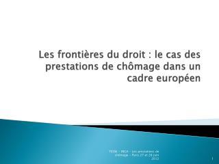 Les frontières du droit : le cas des prestations de chômage dans un cadre européen