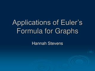 Applications of Euler s Formula for Graphs