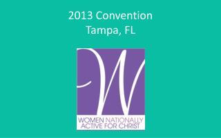 2013 Convention Tampa, FL