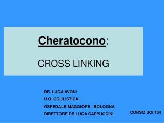 Cheratocono :  CROSS LINKING