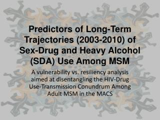 Predictors of Long-Term Trajectories (2003-2010) of Sex-Drug and Heavy Alcohol (SDA) Use Among MSM