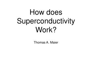How does  Superconductivity  Work?