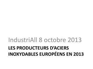 Les producteurs d'aciers inoxydables européens en 2013
