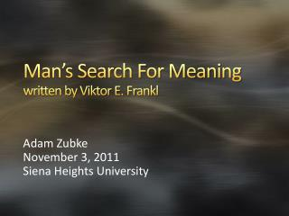 Man's Search For Meaning written by Viktor E. Frankl