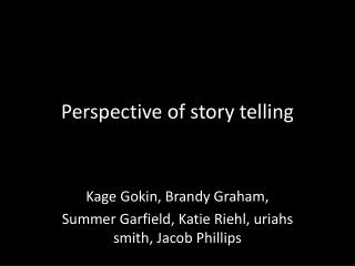 Perspective of story telling