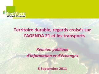 Territoire durable, regards crois�s sur l�AGENDA 21 et les transports R�union publique