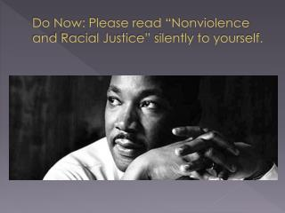"""Do Now: Please read """"Nonviolence and Racial Justice"""" silently to yourself."""