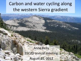 Carbon and water cycling along the western Sierra gradient