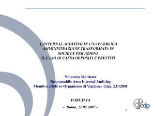 Vincenzo Malitesta  Responsabile Area Internal Auditing Membro effettivo Organismo di Vigilanza d.lgs. 231