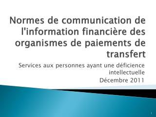 Normes de communication de l'information financière des organismes de paiements de transfert