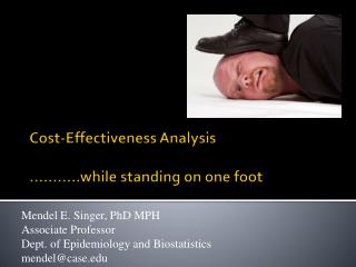 Cost-Effectiveness Analysis  ………..while standing on one foot
