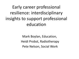 Early career professional resilience: interdisciplinary insights to support professional education