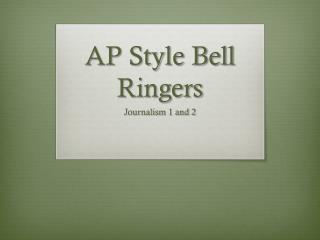 AP Style Bell Ringers