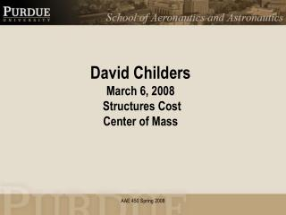 David Childers March 6, 2008  Structures Cost  Center of Mass