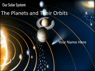 The Planets and Their Orbits