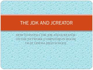 THE JDK AND JCREATOR