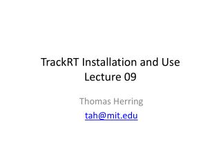 TrackRT Installation and Use  Lecture 09
